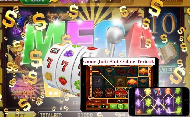 Game Judi Slot Online Terbaik