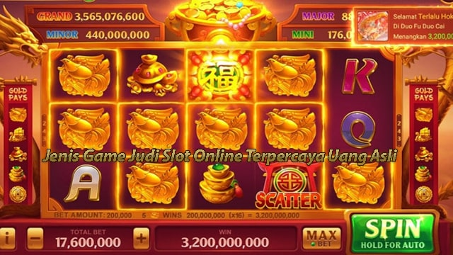 Jenis Game Judi Slot Online Terpercaya Uang Asli